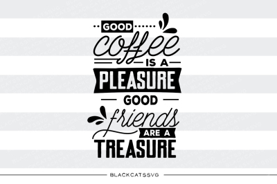Good coffee is a pleasure - SVG file