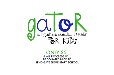 Gator - A type by kids, for kids