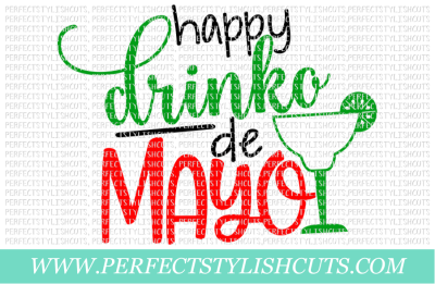 Happy Drinko De Mayo - SVG, EPS, DXF, PNG Files For Cutting Machines
