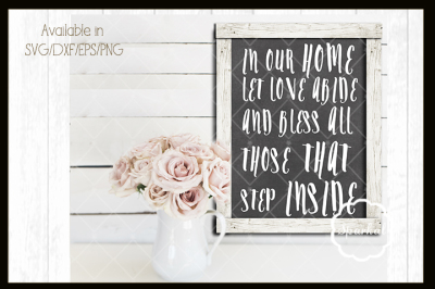 Let Love Abide ~ Farmhouse SVG Cutting File