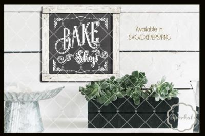 Bake Shop Framed Farmhouse Design -SVG Cutting File