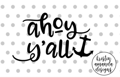 Ahoy Y'all Summer SVG DXF EPS PNG Cut File • Cricut • Silhouette