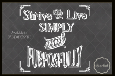 Strive to Live Simply and Purposefully