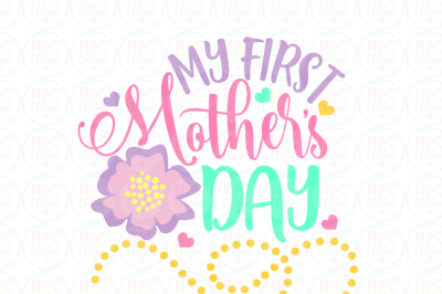 My first Mother's Day SVG, DXF, EPS, PNG design