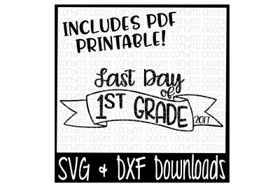 SALE * Last Day of 1st Grade SVG * Last Day of 1st Grade Shirt DIY * Printable
