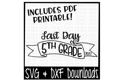 SALE * Last Day of 5th Grade SVG * Last Day of 5th Grade Shirt DIY * Printable