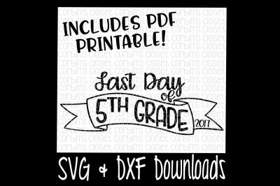 SALE * Last Day of 5th Grade SVG * Last Day of 5th Grade Shirt DIY * Printable