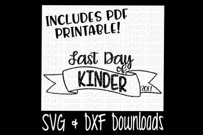 SALE * Last Day of Kinder SVG  * Last Day of Kinder Shirt DIY * Printable