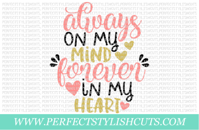 Always On My Mind, Forever In My Heart - SVG, EPS, DXF, PNG Files For Cutting Machines