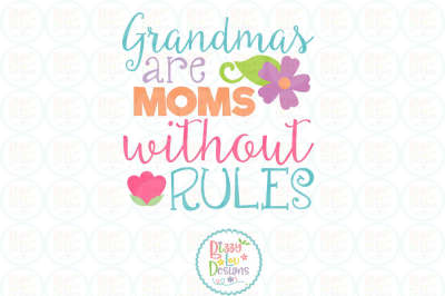 Grandmas are moms without rules SVG EPS DXF cutting file