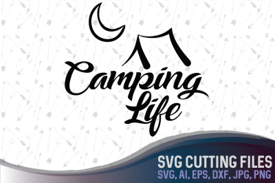 Camping Life - cute camping design with a tent and the Moon, SVG, PNG, JPG, EPS, AI, DXF