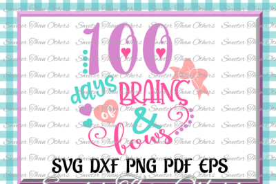 100 days of Brains and Bows, 100 days of school, Dxf Silhouette Studios, Cameo Cricut cut file INSTANT DOWNLOAD, Vinyl Design, Htv Scal Mtc