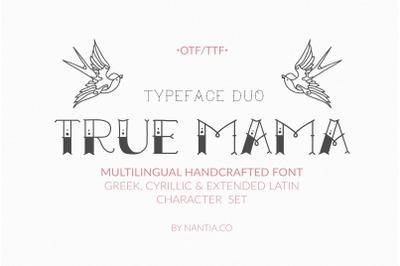 True Mama | Cyrillic Greek Typeface Duo