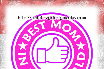 Cutting file Best Mom in the World, in Jpg Png SVG EPS DXF, cricut svg, Silhouette cut file, starbucks svg, mom svg, mother's day svg