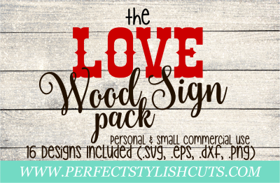 The Love Wood Sign Pack - SVG, EPS, DXF, PNG Files For Cutting Machines