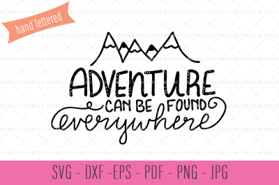 Adventure Can Be Found Everywhere - SVG Cut File