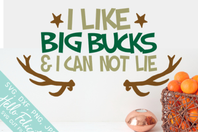 Hunting Deer Antlers I Like Big Bucks SVG Cutting Files