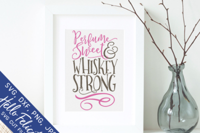 Whiskey Sweet And Strong SVG Cutting Files