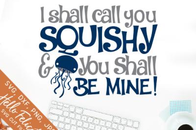 I Shall Call You Squishy SVG Cutting Files
