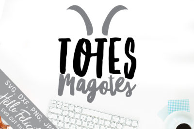 Totes Magotes SVG Cutting Files
