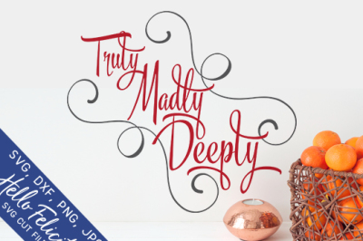 Love Truly Madly Deeply SVG Cutting Files