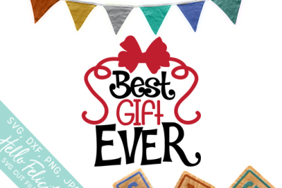 Best Gift Ever Baby SVG Cutting Files