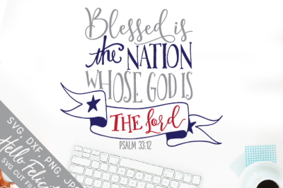 Faith God Lord Blessed Is The Nation SVG Cutting Files