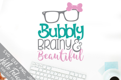 Bubbly Brainy And Beautiful SVG Cutting Files