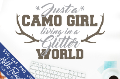 Camo Girl In A Glitter World SVG Cutting Files