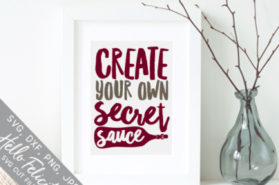 Create Your Own Secret Sauce SVG Cutting Files