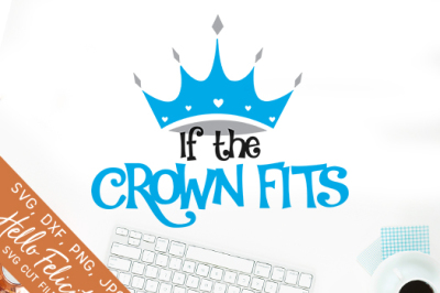 If The Crown Fits SVG Cutting Files