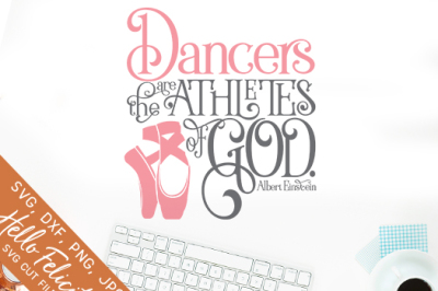 Dancers Are Athletes Of God SVG Cutting Files