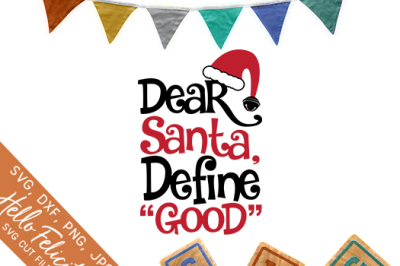Christmas Dear Santa Define Good SVG Cutting Files
