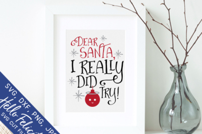 Christmas Dear Santa I Really Did Try SVG Cutting Files