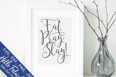 Eat Pray Slay SVG Cutting Files