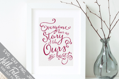 Love Everyone Has A Story SVG Cutting Files