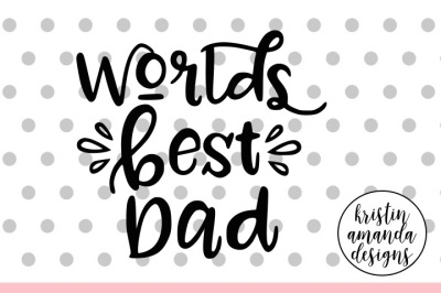 World's Best Dad Father's Day SVG DXF EPS PNG Cut File • Cricut • Silhouette