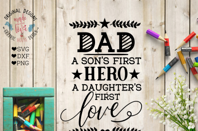 Dad a son's first hero, a Daughter's First Love Cutting File