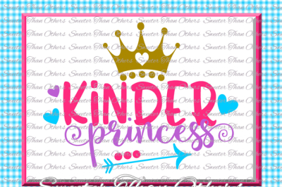 Kinder Princess SVG Kindergarten svg cut file First Day of School SVG and DXF Files Silhouette Studios Cameo Cricut, Instant Download Scal