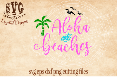 Aloha Beaches / SVG DXF PNG EPS Cutting File Silhouette Cricut Scal