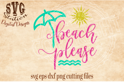 Beach Please / SVG DXF PNG EPS Cutting File Silhouette Cricut