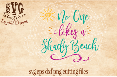 No One Likes A Shady Beach / SVG DXF PNG EPS Cutting File Silhouette Cricut Scal