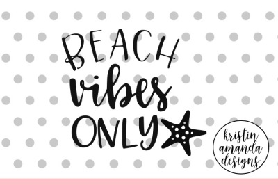 Beach Vibes Only SVG DXF EPS PNG Cut File • Cricut • Silhouette