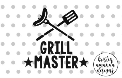Grill Master SVG DXF EPS PNG Cut File • Cricut • Silhouette