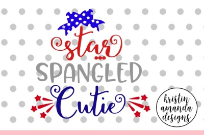 Star Spangled Cutie 4th of July SVG DXF EPS PNG Cut File • Cricut • Silhouette