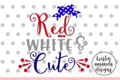 Red White and Cute 4th of July SVG DXF EPS PNG Cut File • Cricut • Silhouette
