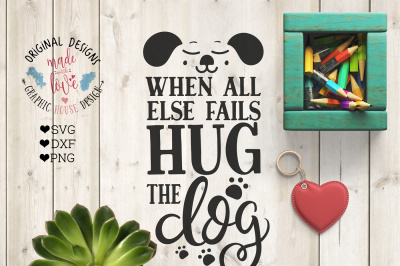 When all else Fails Hug the Dog Cutting File
