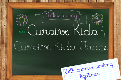 Fonts Cursive Kids and Cursive Kids Trace for literacy