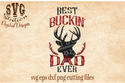 Best Buckin Dad Ever / SVG DXF PNG EPS Cutting File Silhouette Cricut Scal