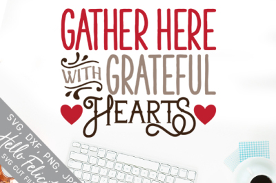 Thanksgiving Gather Here Hearts SVG Cutting Files